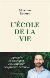 L'école de la vie | Rovere, Maxime. Auteur