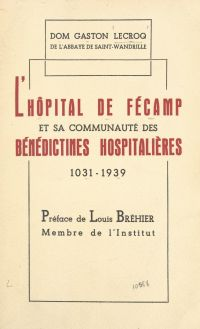 L'hôpital de Fécamp et sa c...