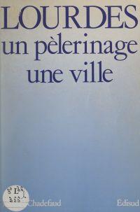 Lourdes : un pèlerinage, un...