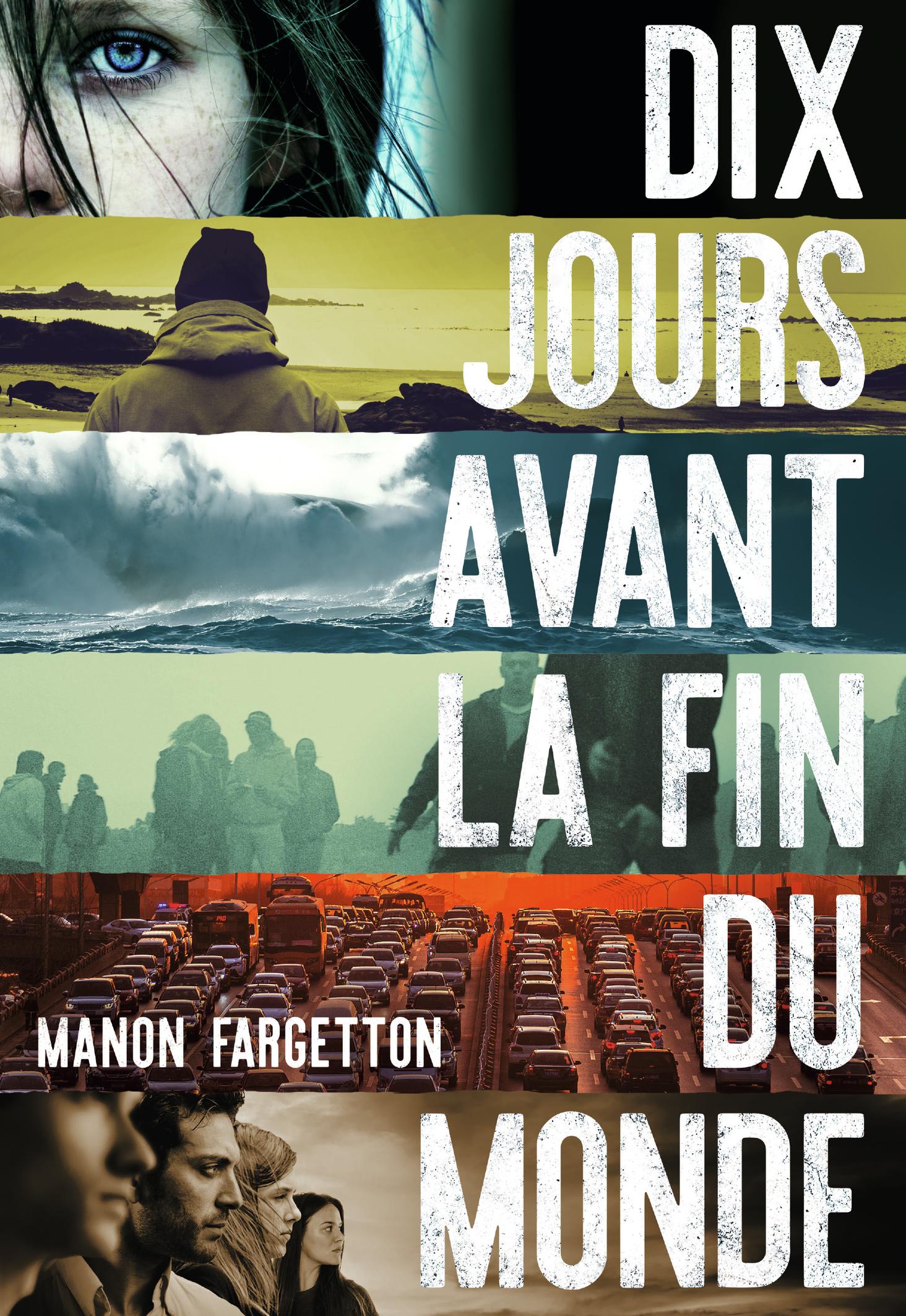 Dix jours avant la fin du monde | Fargetton, Manon