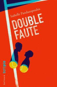 Double faute | Pandazopoulos, Isabelle. Auteur