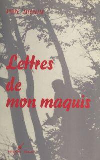 Lettres de mon maquis