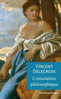 Consolation philosophique | Delecroix, Vincent (1969-....). Auteur