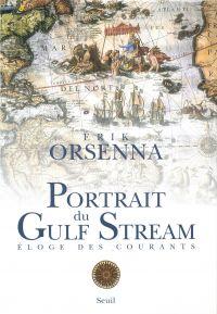 Portrait du Gulf Stream : éloge des courants : promenade