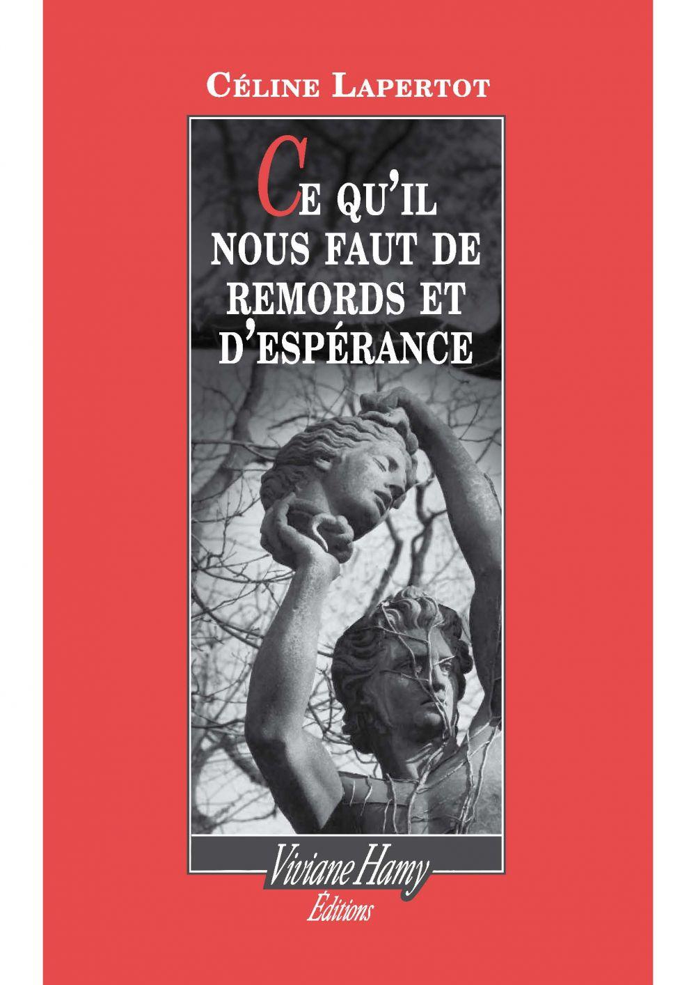 Ce qu'il nous faut de remords et d'espérance | Lapertot, Céline (1986-....). Auteur
