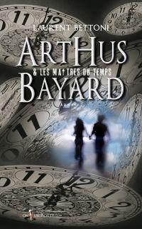 Arthus Bayard & les maîtres...