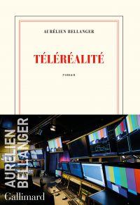 Téléréalité | Bellanger, Aurélien. Auteur
