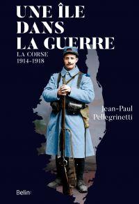 Une île dans la guerre | Pellegrinetti, Jean-Paul (1965-....). Auteur