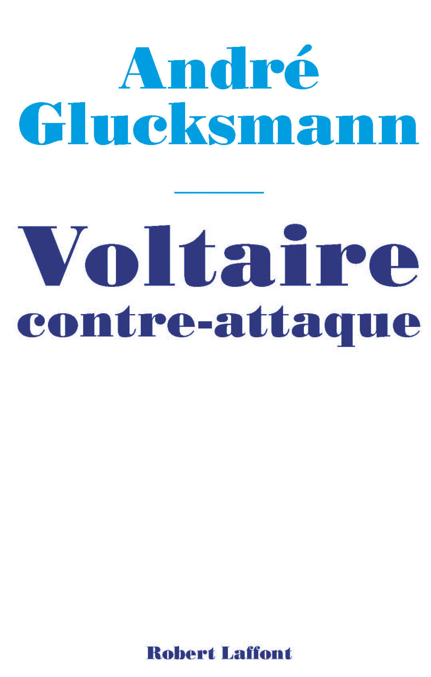Voltaire contre-attaque   GLUCKSMANN, André
