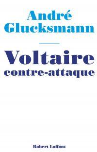 Voltaire contre-attaque | Glucksmann, André (1937-2015). Auteur