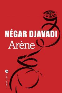 Arène | Djavadi, Négar. Auteur
