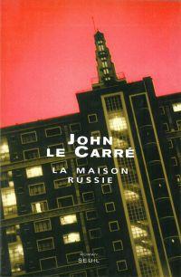 La Maison Russie | Le Carré, John. Auteur