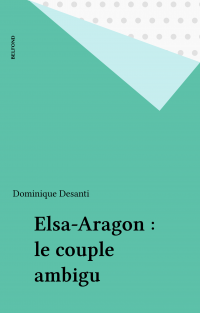 Elsa-Aragon : le couple ambigu