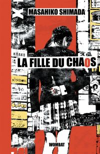La Fille du chaos | SHIMADA, Masahiko. Auteur