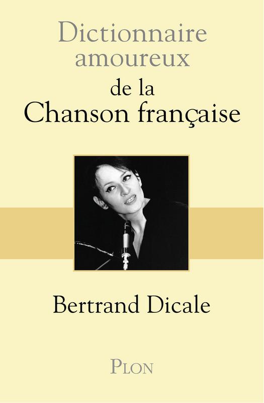 Dictionnaire amoureux de la chanson française | DICALE, Bertrand