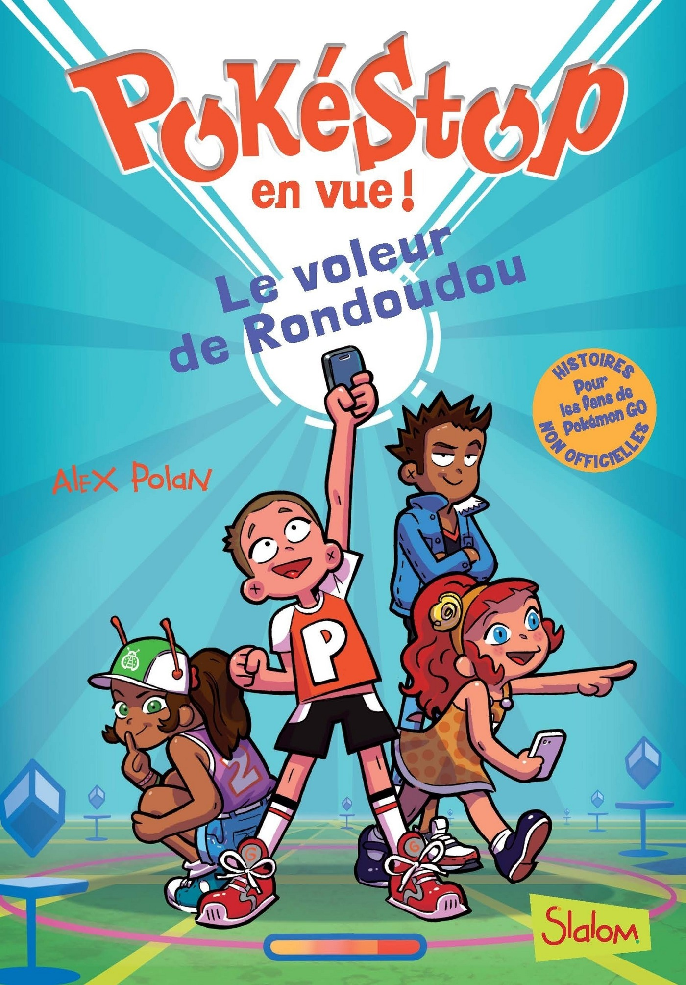 Pokéstop en vue! Tome 1 : Le Voleur de Rondoudou