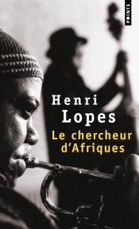 Le Chercheur d'Afriques | Lopes, Henri. Auteur