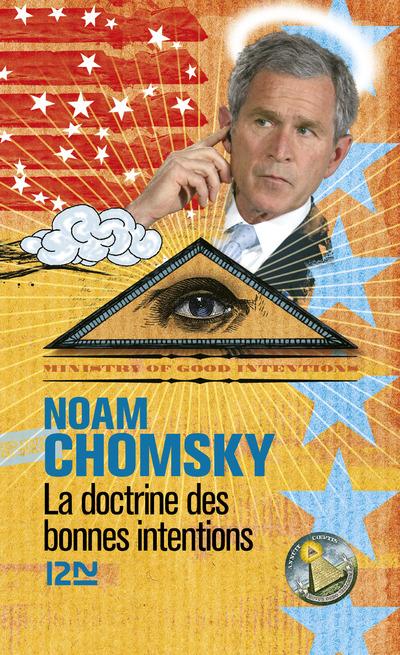 La doctrine des bonnes intentions   CHOMSKY, Noam