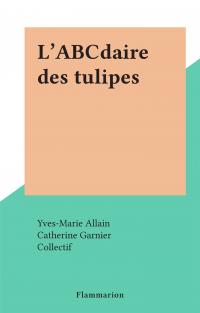 L'ABCdaire des tulipes