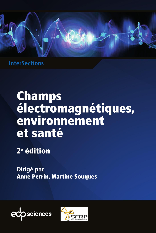 Champs électromagnétiques, environnement et santé 2ème édition