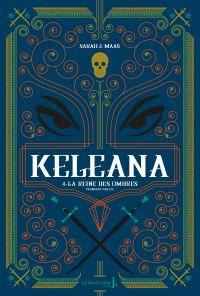 Keleana, tome 4 La Reine des Ombres, première partie | J.Mass, Sarah. Auteur