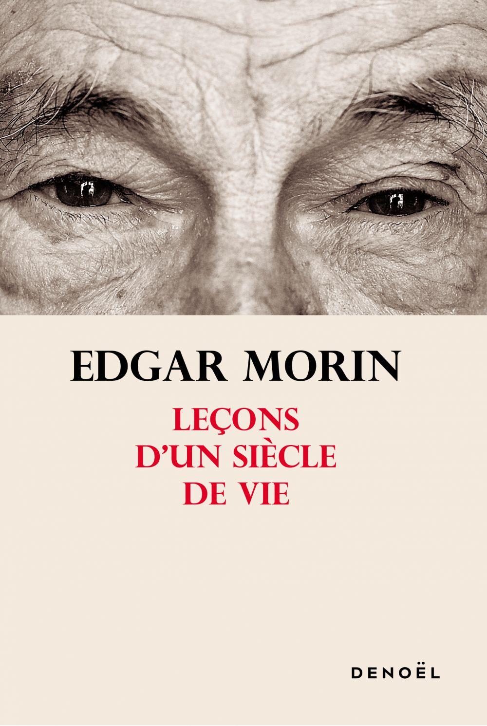 Leçons d'un siècle de vie   Morin, Edgar. Auteur