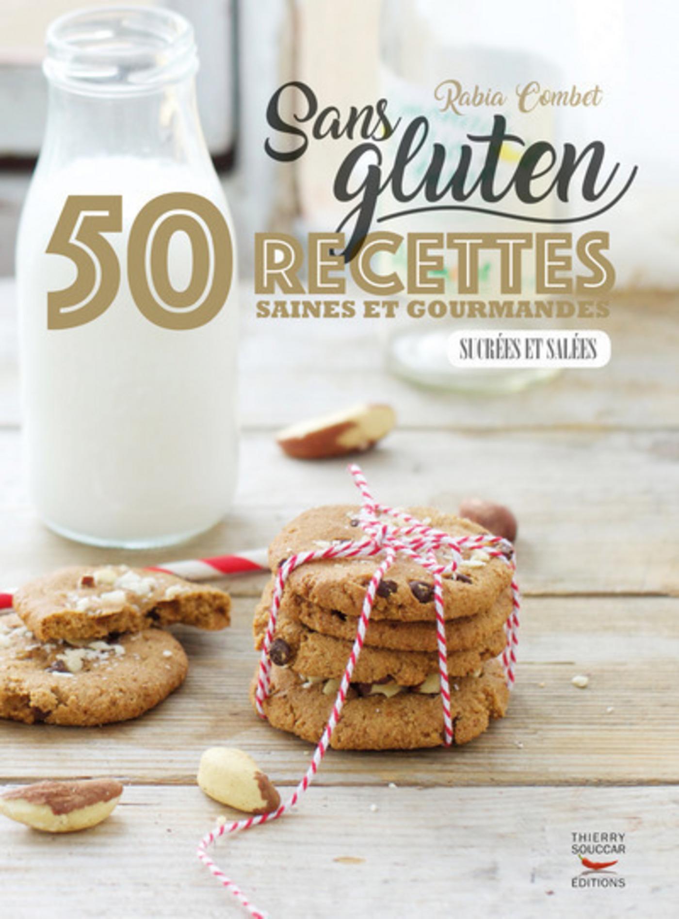 Sans gluten - 50 recettes saines et gourmandes salées & sucrées