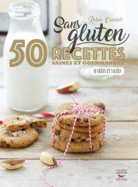 Sans gluten - 50 recettes s...
