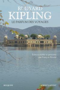 Le Parfum des voyages | KIPLING, Rudyard. Auteur