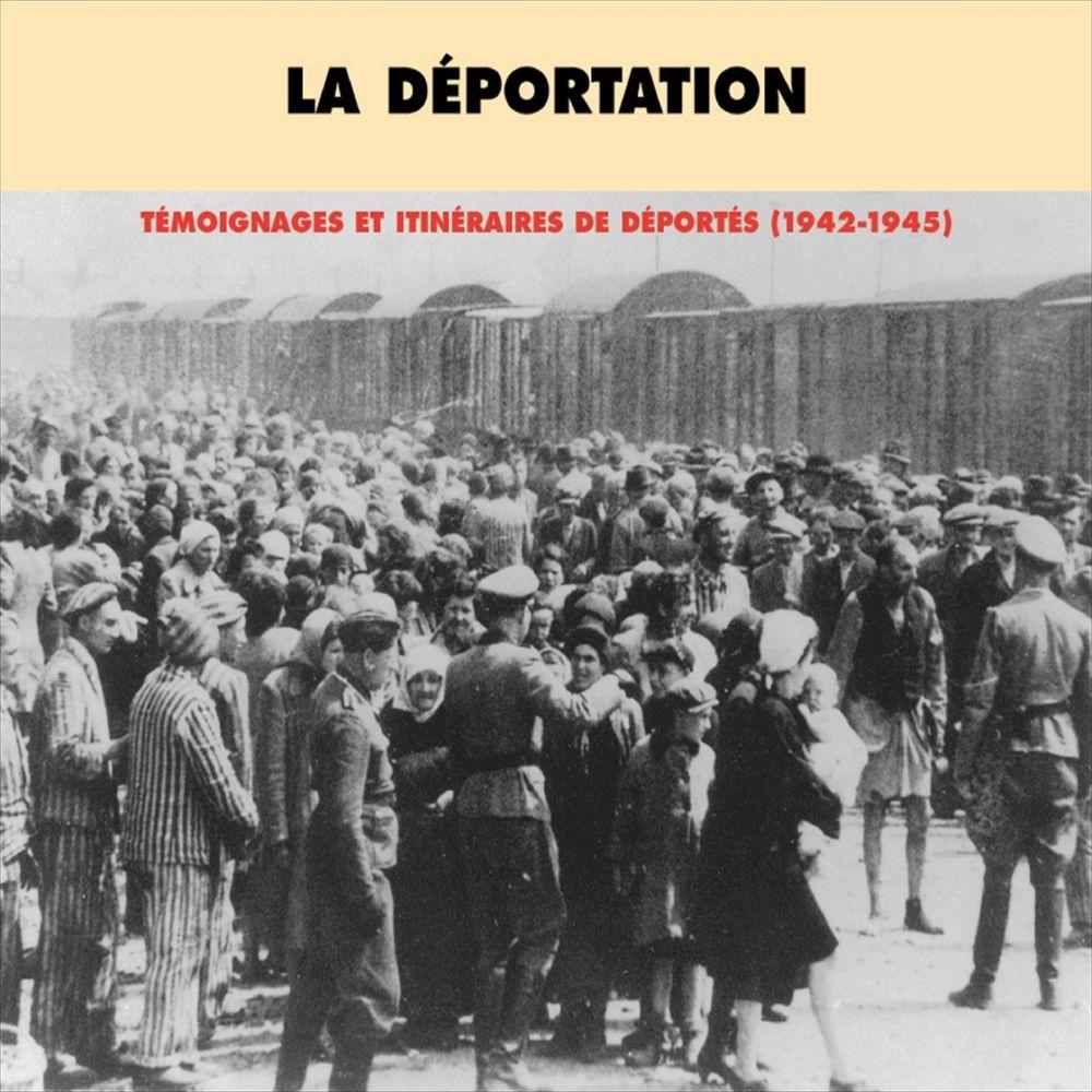 La déportation. Témoignages et itinéraires de déportés 1942-1945 |