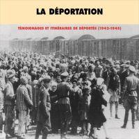 La déportation. Témoignages et itinéraires de déportés 1942-1945 | Postel-Vinay, Anise. Auteur