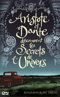 Aristote et Dante découvrent les secrets de l'univers | ALIRE SAENZ, Benjamin. Auteur