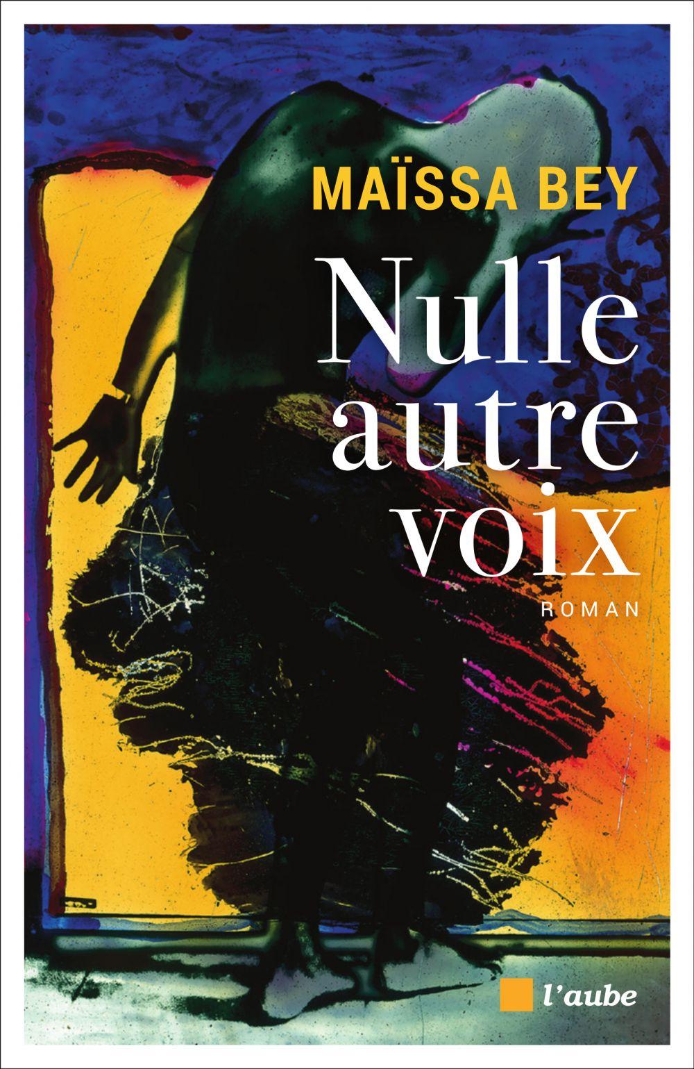 Nulle autre voix | Bey, Maïssa (1951-....). Auteur