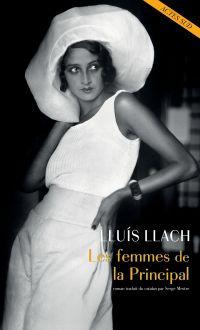 Les Femmes de la Principal | Llach, Lluis (1948-....). Auteur
