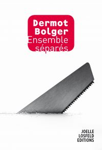 Ensemble séparés | Bolger, Dermot. Auteur