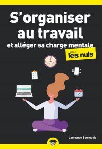 Image de couverture (S'organiser au travail et alléger sa charge mentale pour les Nuls poche)