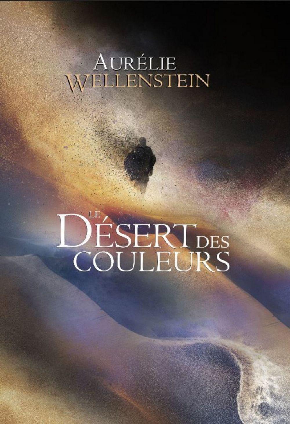 Le Désert des couleurs | Wellenstein, Aurélie. Auteur