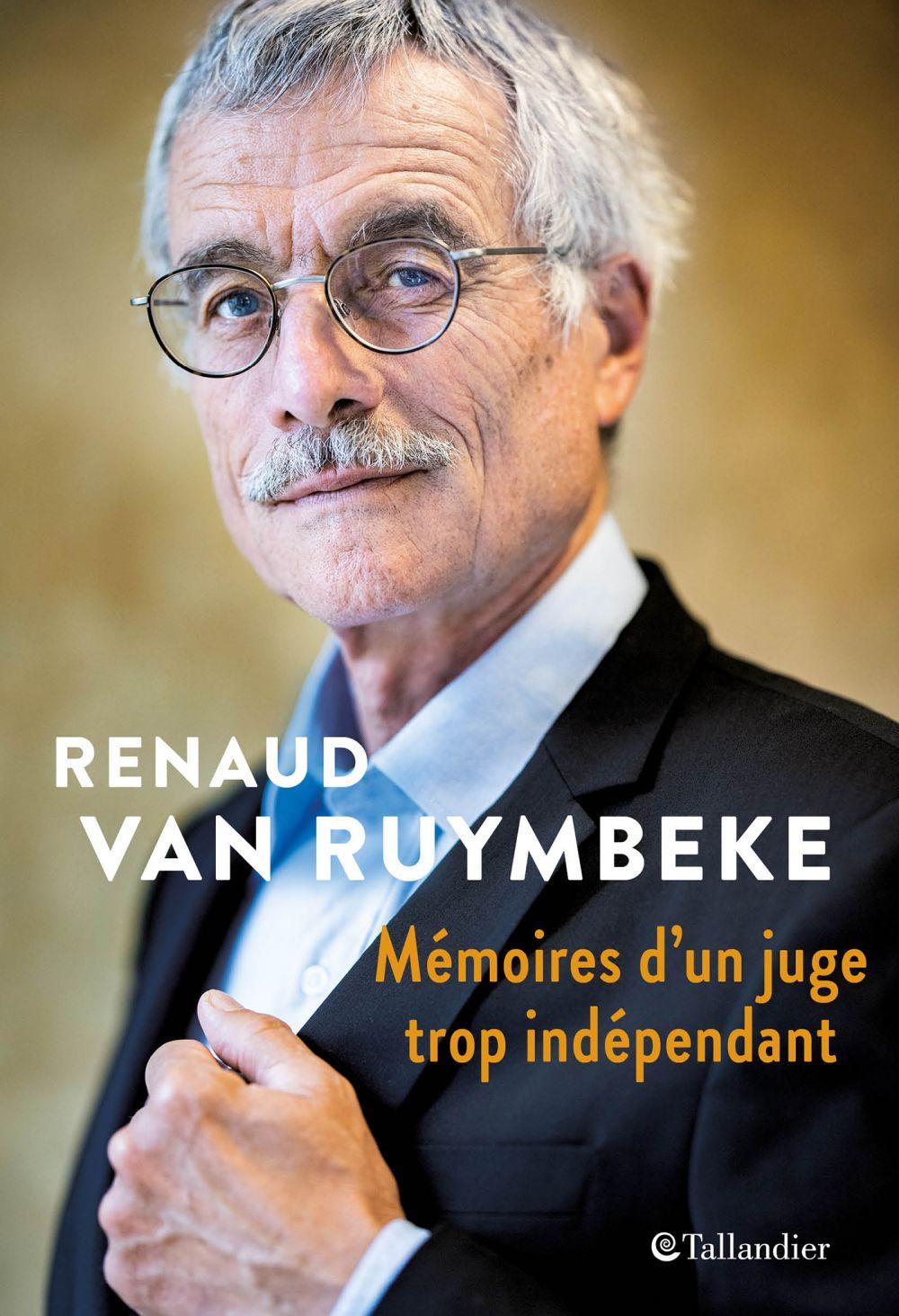 Mémoires d'un juge trop indépendant | Van Ruymbeke, Renaud (1952-....). Auteur
