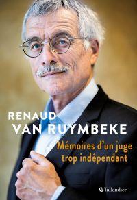 Mémoires d'un juge trop indépendant | Van Ruymbeke, Renaud. Auteur