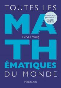 Toutes les mathématiques du monde | Lehning, Hervé. Auteur