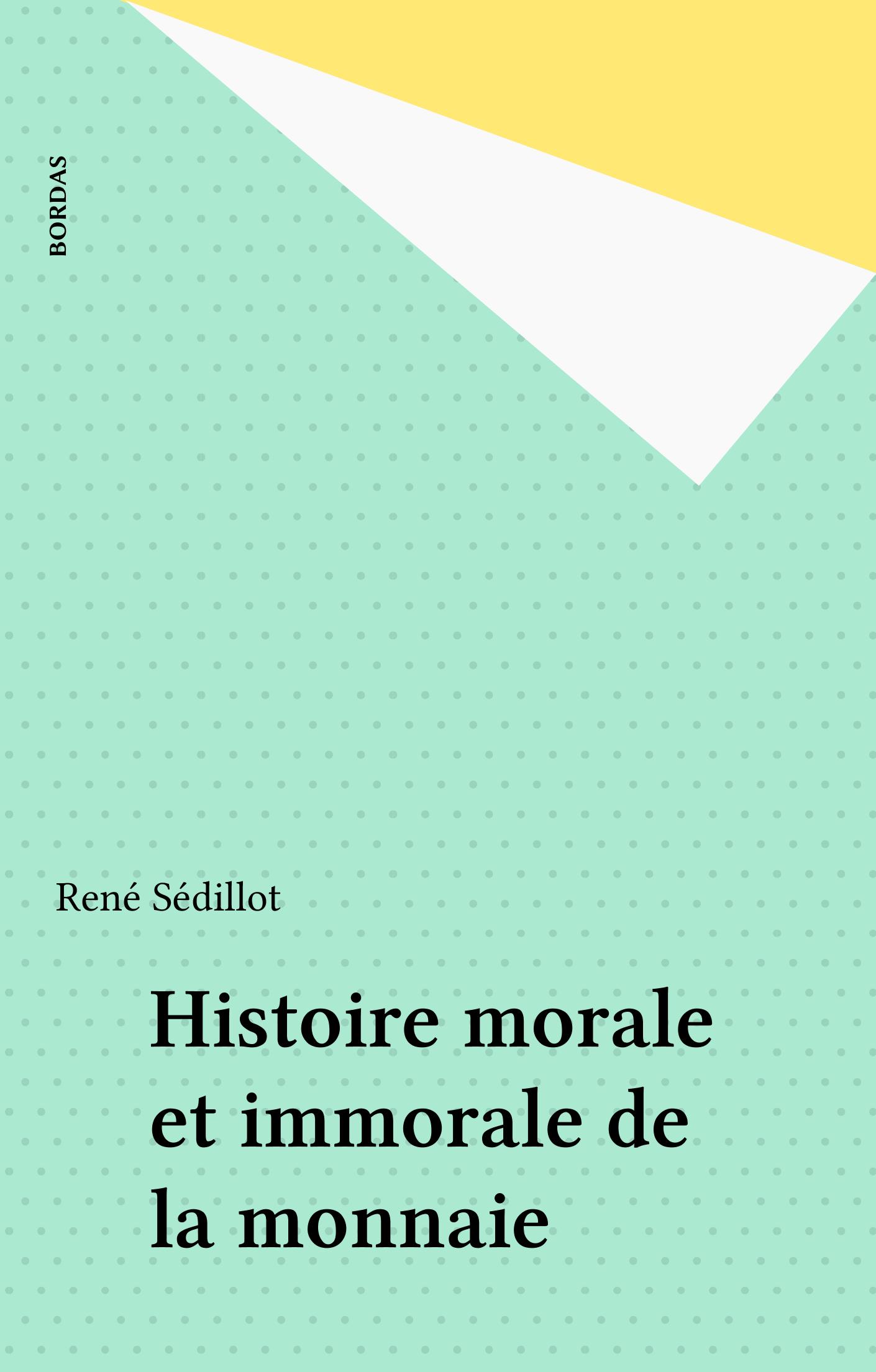 Histoire morale et immorale...