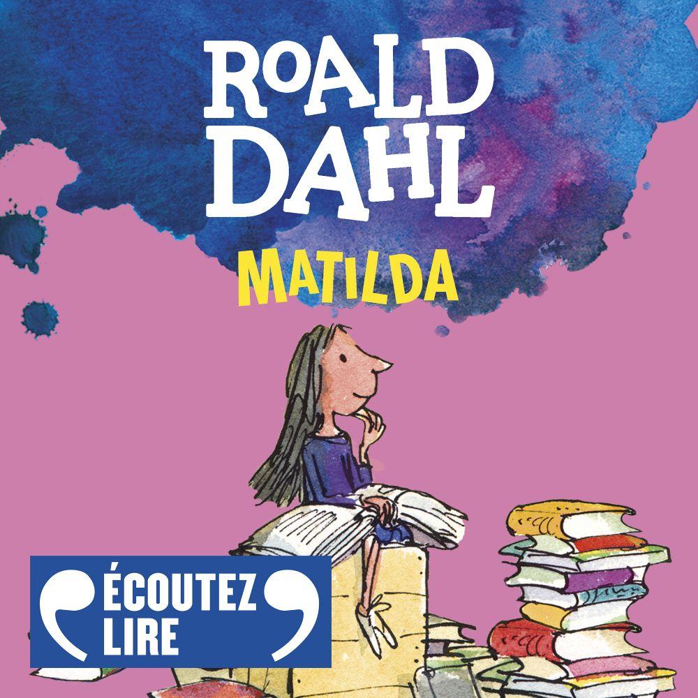 Matilda   Dahl, Roald. Auteur