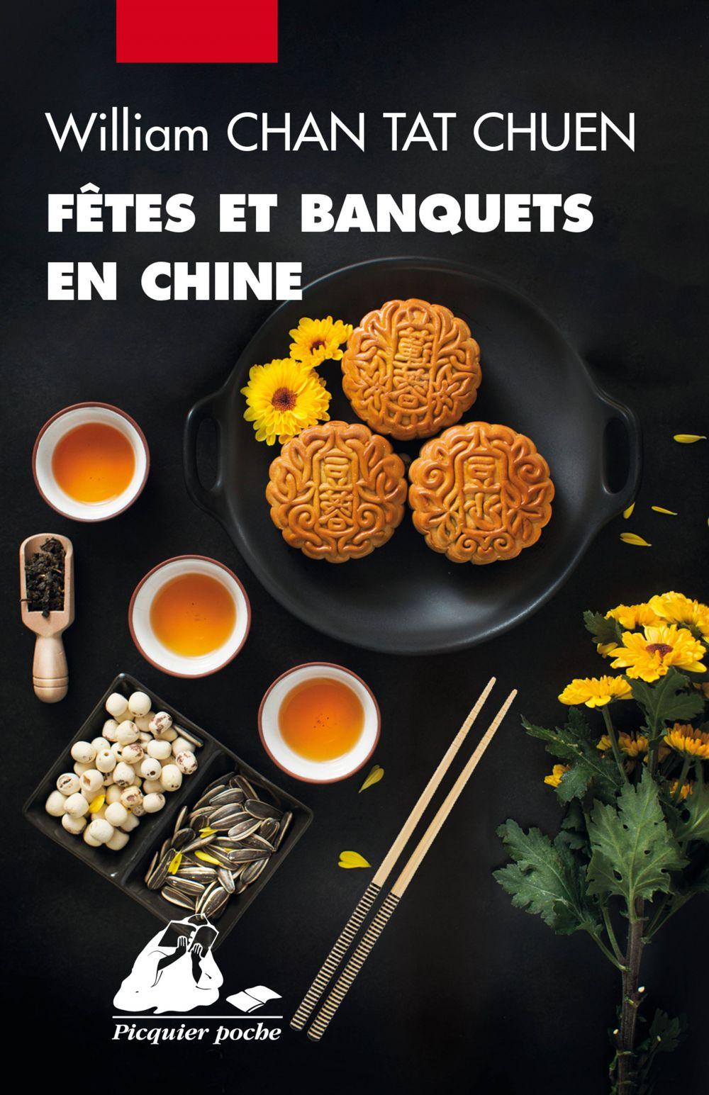 Fêtes et banquets en Chine | Chan Tat Chuen, William. Auteur
