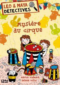Léo et Maya, détectives - tome 12 : Mystère au cirque