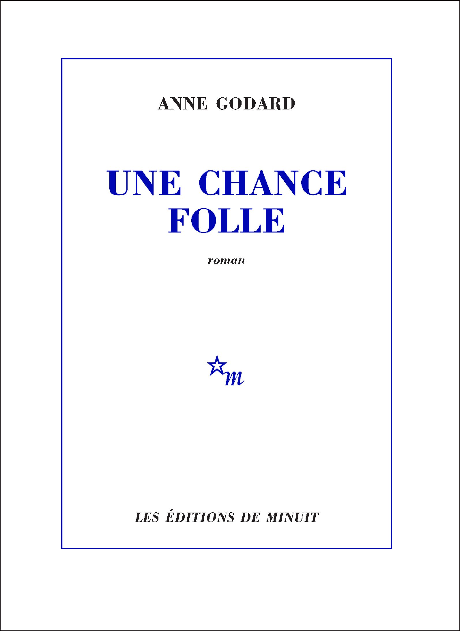 Une chance folle | Godard, Anne