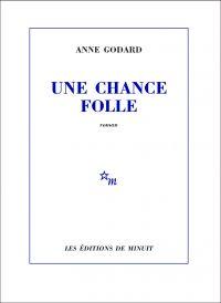 Une chance folle | Godard, Anne. Auteur