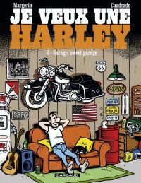 Je veux une Harley - Tome 6...