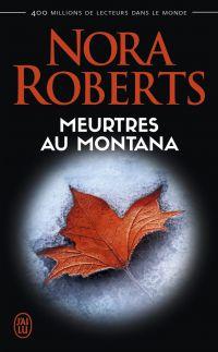 Meurtres au Montana | Roberts, Nora. Auteur