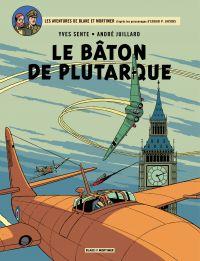 Les aventures de Blake et Mortimer : d'après les personnages d'Edgar P. Jacobs. Volume 23, Le bâton de Plutarque