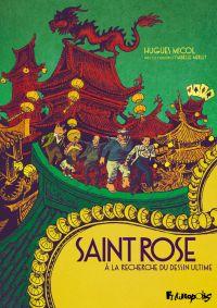 Saint Rose. À la recherche du dessin ultime | Micol, Hugues (1969-....). Auteur